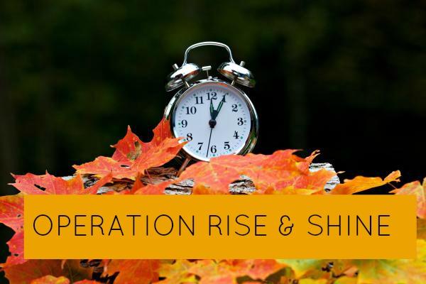 Operation Rise & Shine