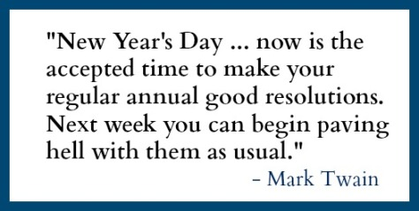 New Year's Day Quote - Mark Twa