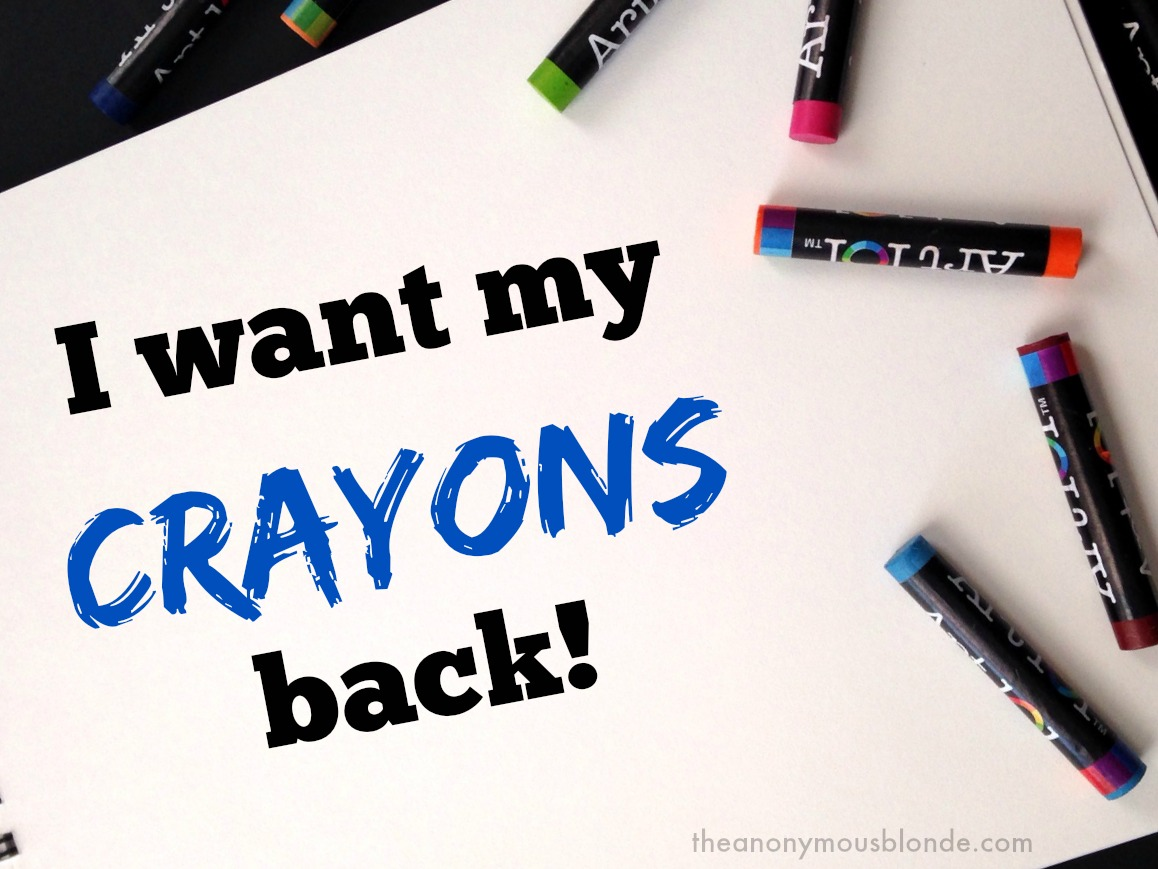 "The ""I want my crayons back"" rant"