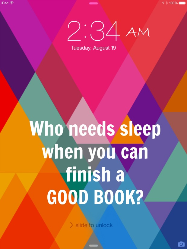 Who needs sleep when you can finish a good book?